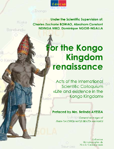 For the Kongo Kingdom renaissance, Acts of the International Scientific Colloquium  ‹‹Life and existence in the Kongo Kingdom»