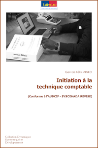 Initiation à la technique comptable (Conforme à l'AUDCIF - SYSCOHADA REVISE)